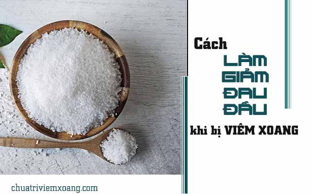 Muối dùng để làm giảm đau đầu do viêm xoang