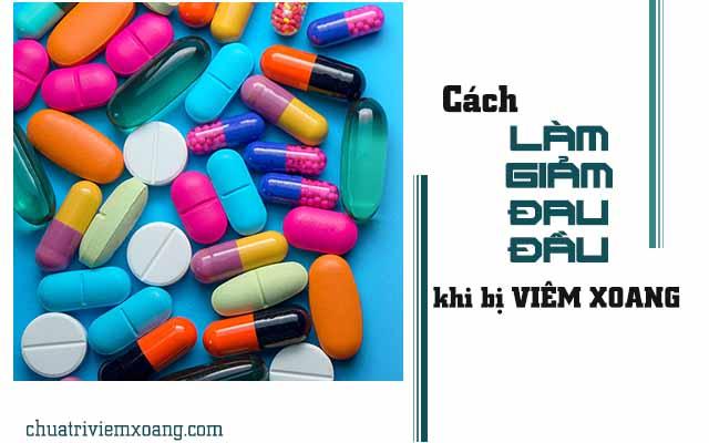 Dùng thuốc làm giảm cơn đau đầu do viêm xoang
