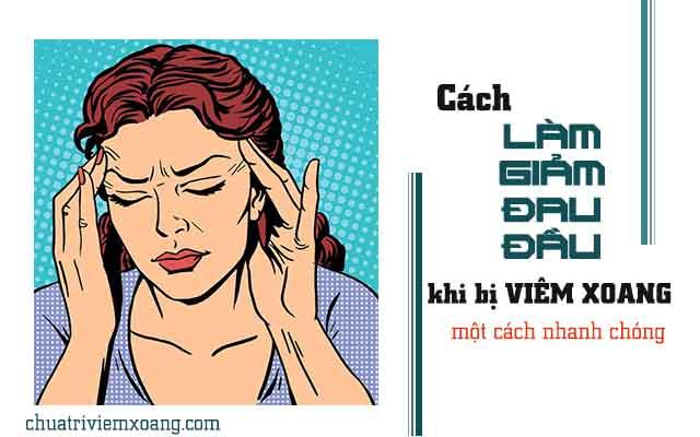 Giảm đau đầu khi bị viêm xoang đơn giản.
