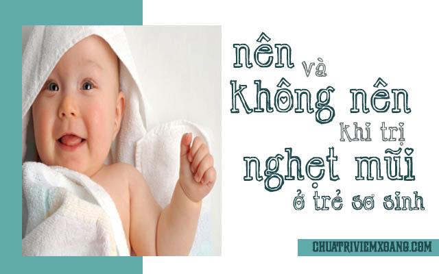 Những điều nên và không nên khi chữa nghẹt mũi cho trẻ