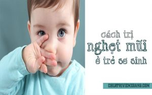 12 cách chữa nghẹt mũi cho trẻ sơ sinh mà phụ huynh nên biết