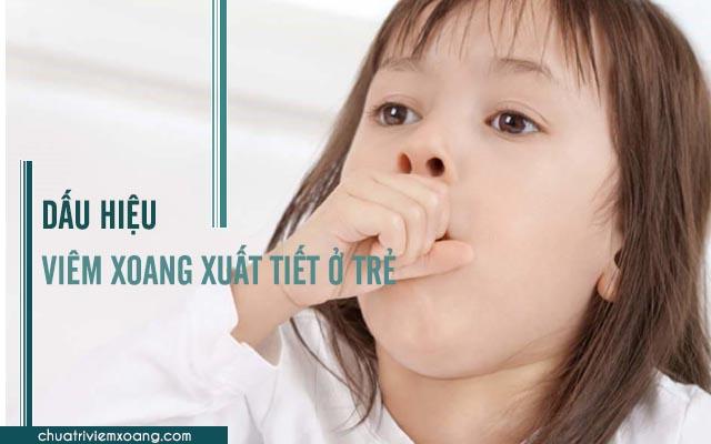 triệu chứng viêm xoang xuất tiết ở trẻ em