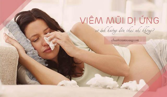Viêm mũi dị ứng có ảnh hưởng đến thai nhi không