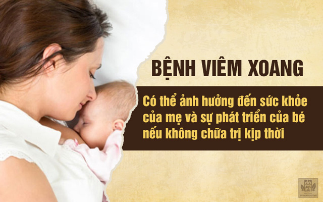 Viêm xoang khi mang thai, sau sinh có thể ảnh hưởng đến mẹ nếu không chữa kịp thời